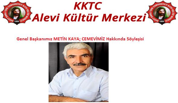Metin KAYA, CEMEVİ, Söyleşi, Muhabbet